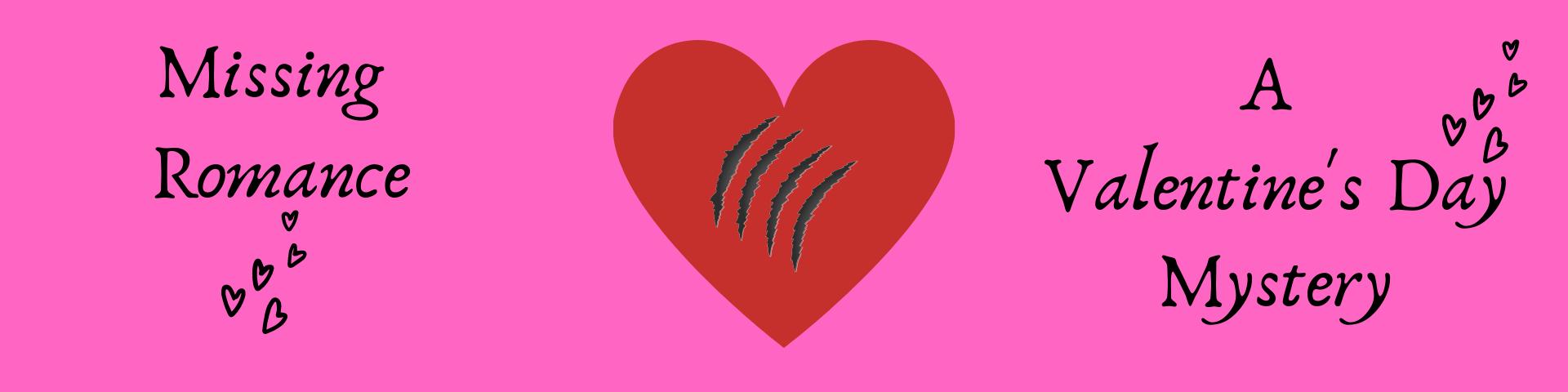 https://platform.breakoutedu.com/game/play/missing-romance-a-valentine-mystery-610915-EOC19LTZTM